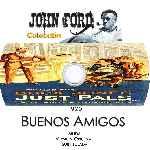miniatura Buenos Amigos Coleccion John Ford Custom Por Jmandrada cover cd
