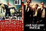 miniatura Que Paso Ayer Parte Iii Custom Por Sorete22 cover dvd