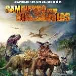 miniatura Caminando Entre Dinosaurios 2013 Por Chechelin cover divx