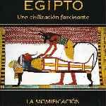 miniatura Egipto Una Civilizacion Fascinante 11 La Momificacion Por Agustin cover divx