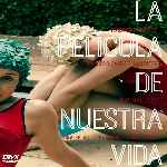 miniatura La Pelicula De Nuestra Vida Por Mrandrewpalace cover divx