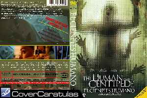 The Human Centipede El Ciempies Humano Custom Caratula Dvd The Human Centipede First Sequence 2009