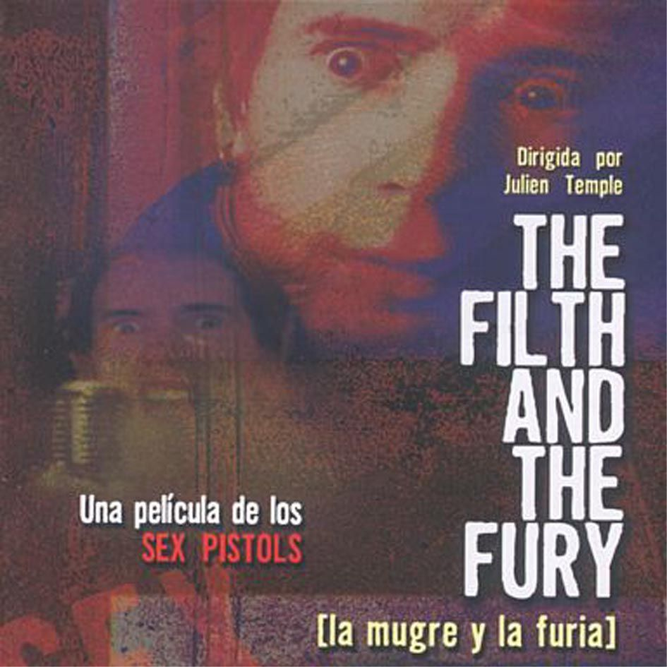 La Mugre Y La Furia (The Filth And The Fury) (2001)